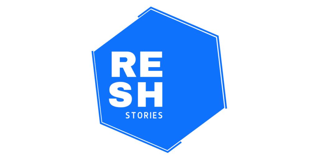 Resh Stories